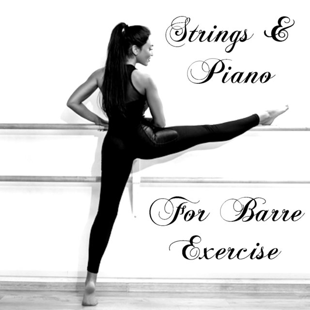 Strings & Piano For Barre Exercise
