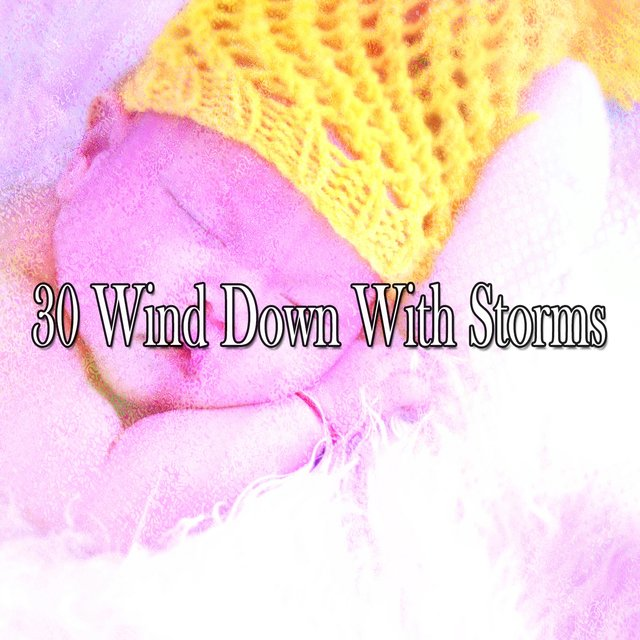 30 Wind Down with Storms