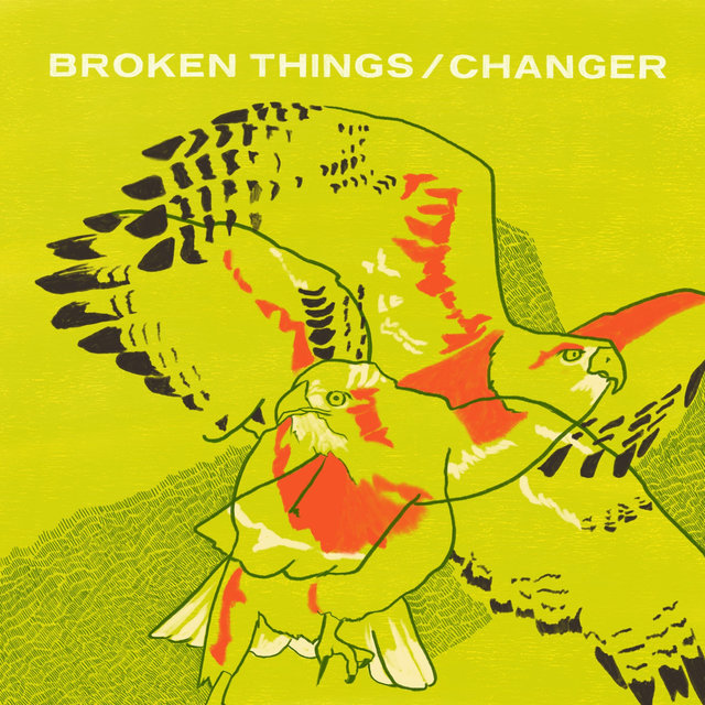 Broken Things / Changer