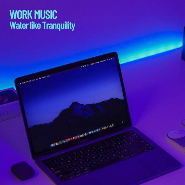 Work Music: Water like Tranquility