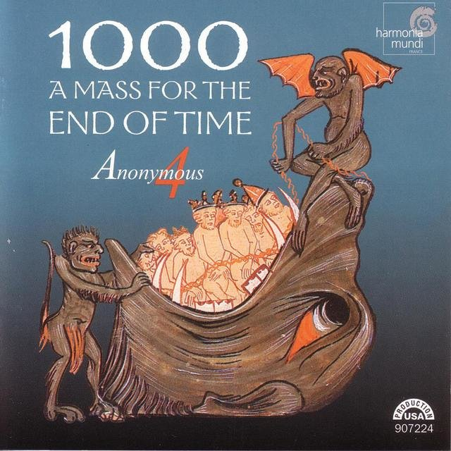 1000: A Mass for the End of Time - Medieval Chant and Polyphony for the Ascension
