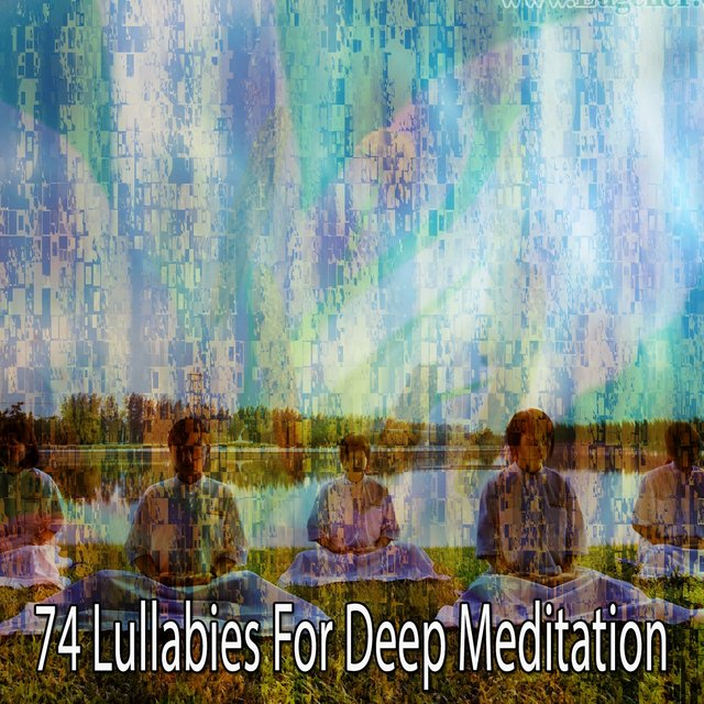 74 Lullabies for Deep Meditation