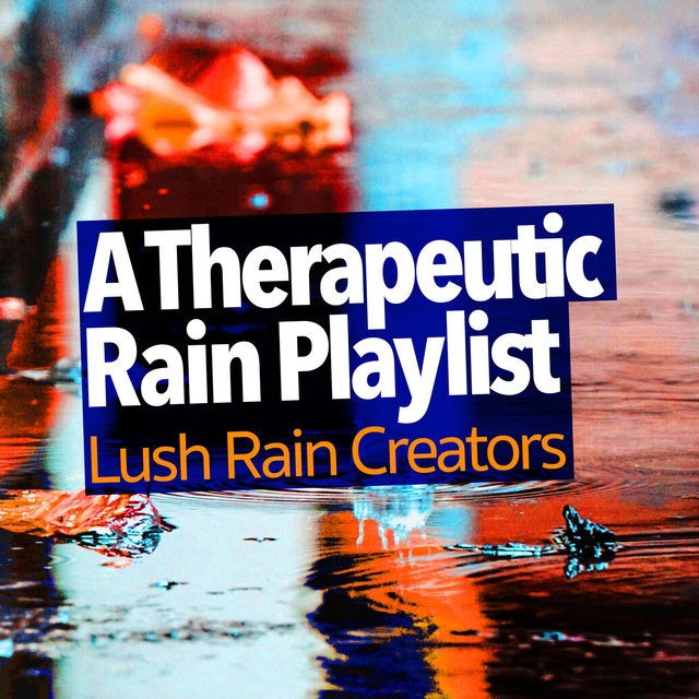 A Therapeutic Rain Playlist