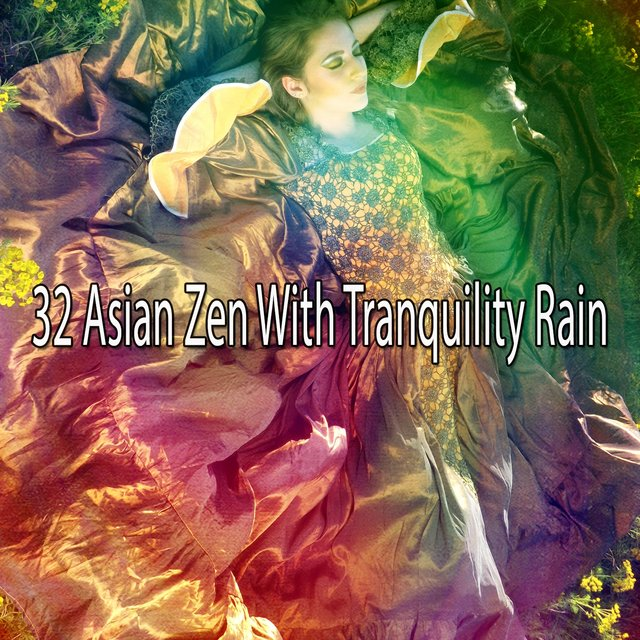 32 Asian Zen with Tranquility Rain