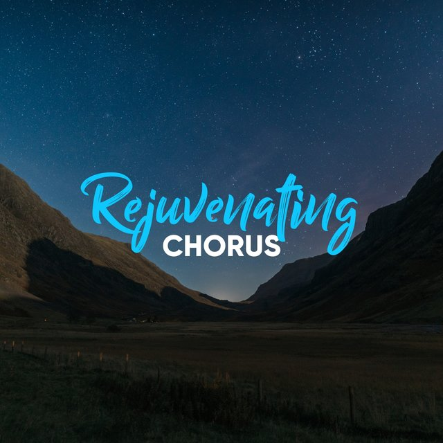 # Rejuvenating Chorus