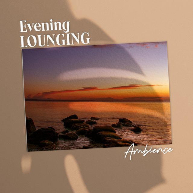 """ Evening Lounging Ambience """