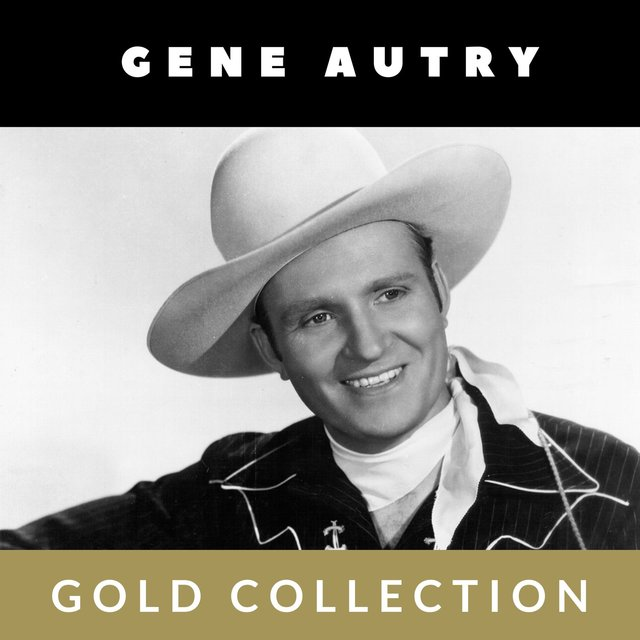 Gene Autry - Gold Collection