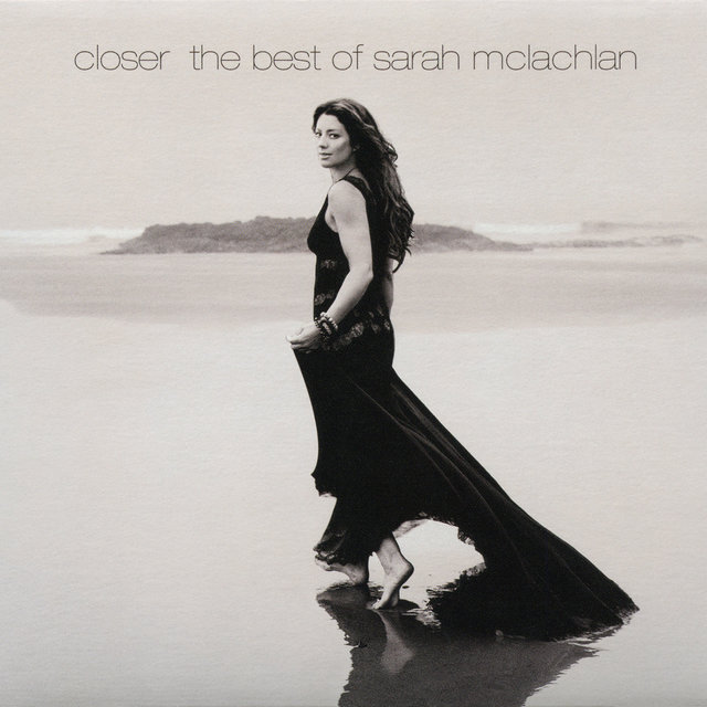 Closer: The Best Of Sarah McLachlan (Deluxe Version)