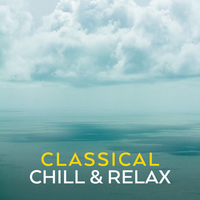 Classical Chill & Relax