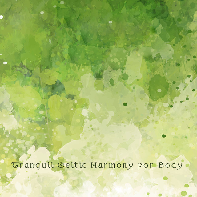 Tranquil Celtic Harmony for Body