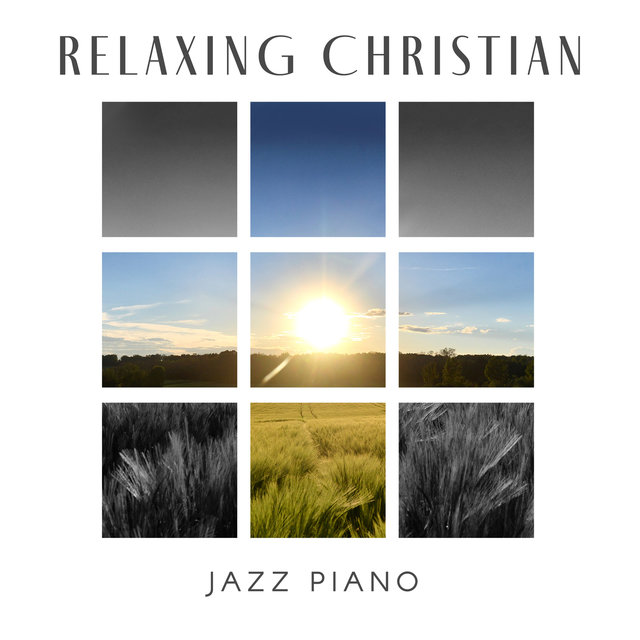 Relaxing Christian Jazz Piano: Easy Listening Music