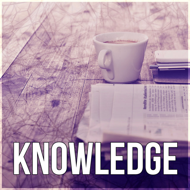 Knowledge – Writing, Focus & Brain Power, Music for Studying, Relaxing Piano Music for Reading, Learning