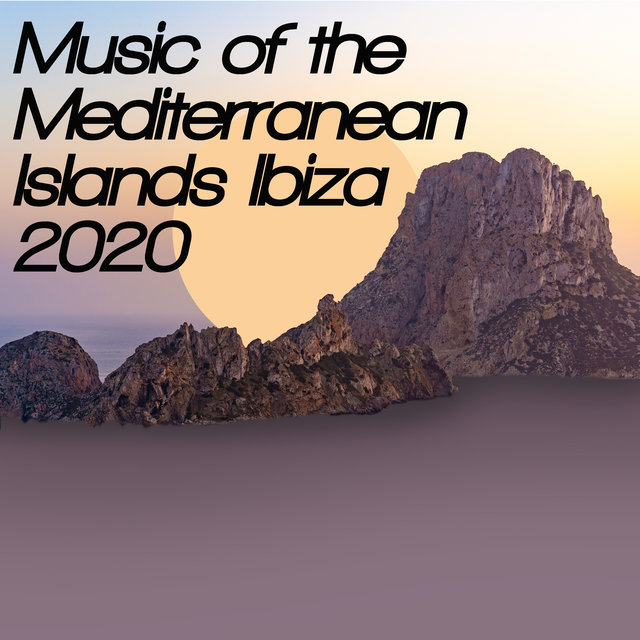 Music of the Mediterranean Islands – Ibiza 2020
