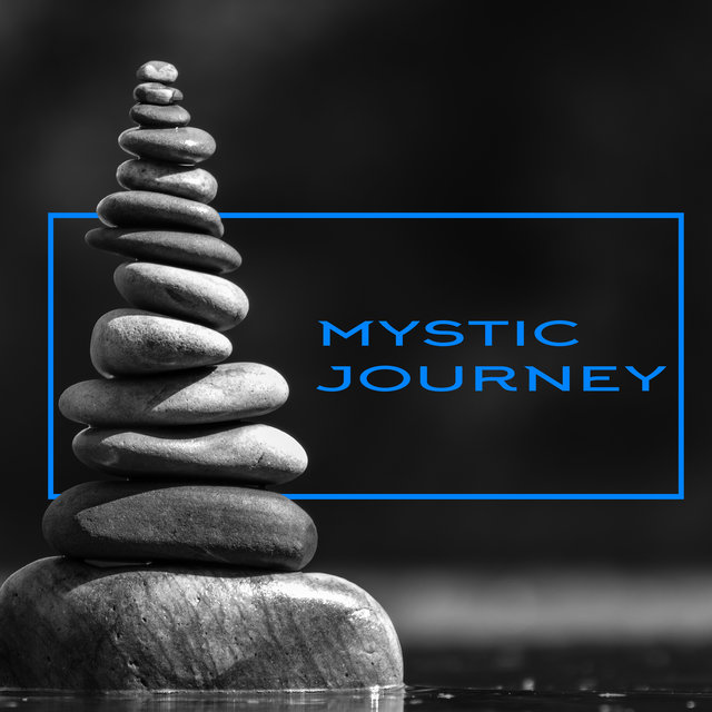 Mystic Journey – Spiritual Music for Meditation and Yoga Practice