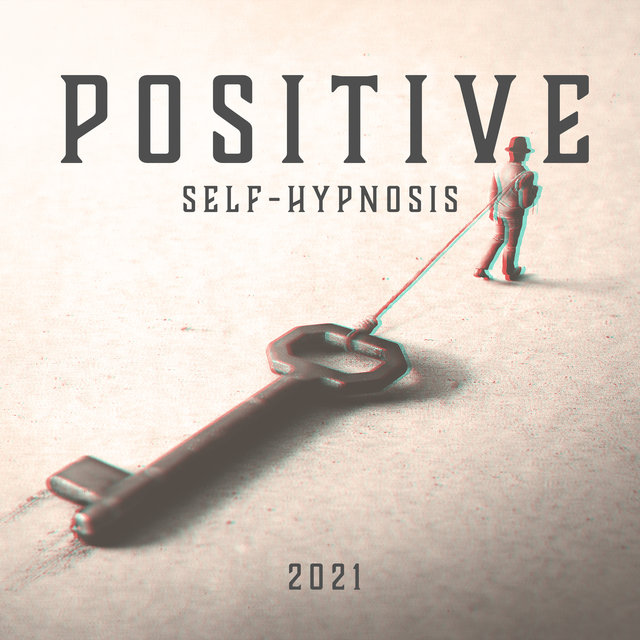 Positive Self-Hypnosis 2021