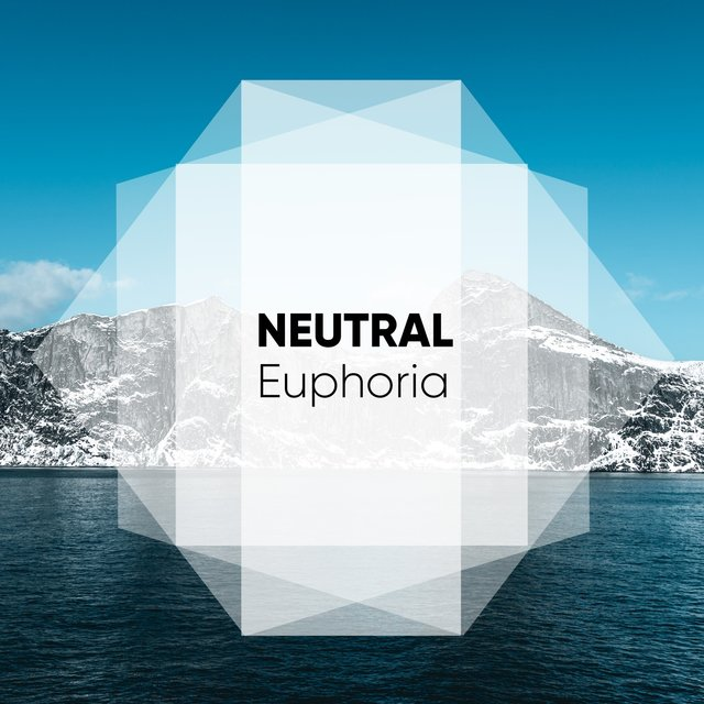 # Neutral Euphoria