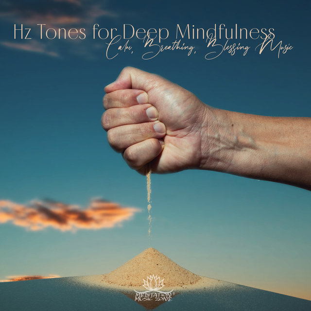 Hz Tones for Deep Mindfulness, Calm, Breathing, Blessing Music, Morning Yoga & Meditation, Top New Age Meditation Music