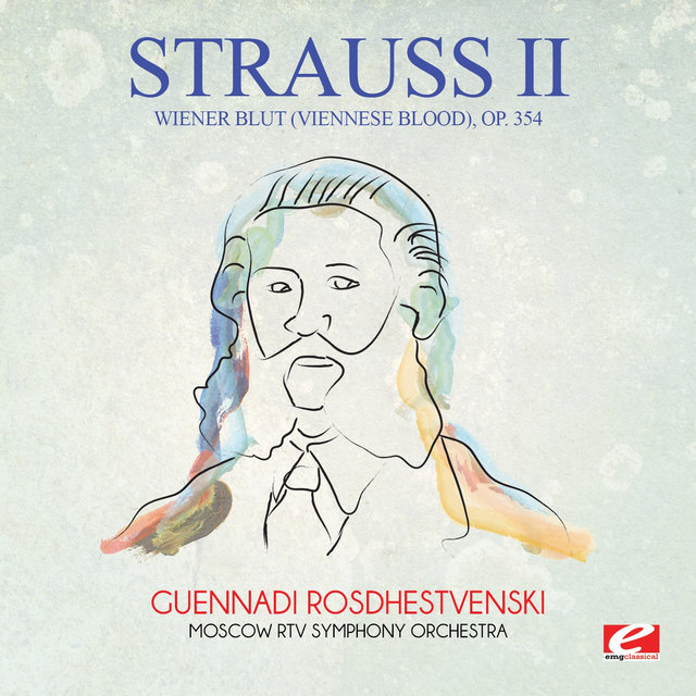 Strauss: Wiener Blut (Viennese Blood), Op. 354 (Digitally Remastered)