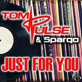 Just For You (Tom Pulse & Mossy Radio Edit)