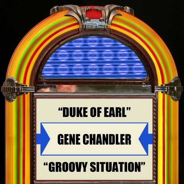 Duke Of Earl / Groovy Situation
