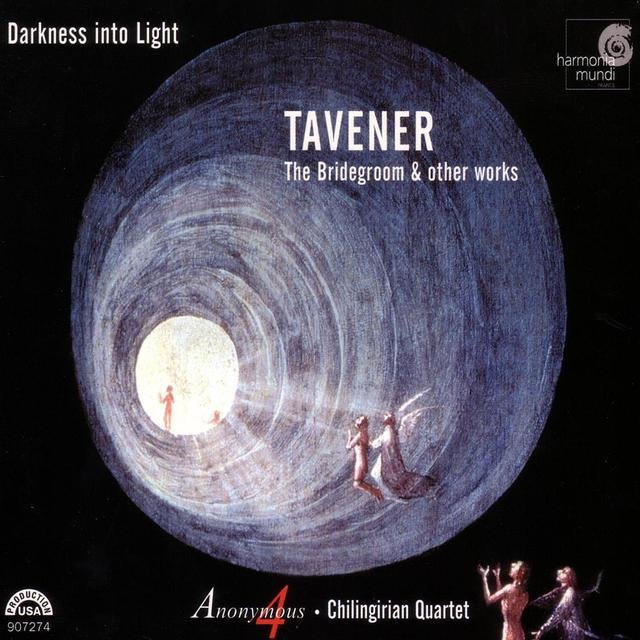 Darkness into Light - Tavener: The Bridegroom & Other Works