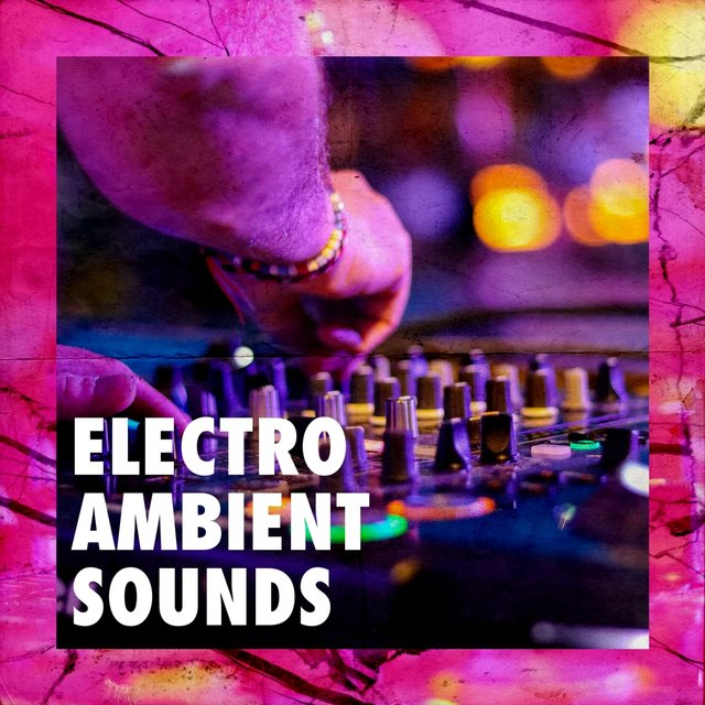 Electro Ambient Sounds