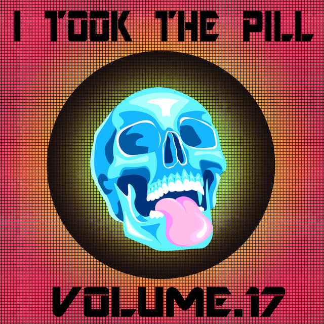 I Took The Pill, Vol. 17