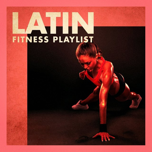 Latin Fitness Playlist