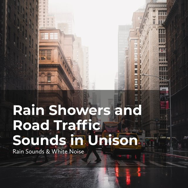 Rain Showers and Road Traffic Sounds in Unison