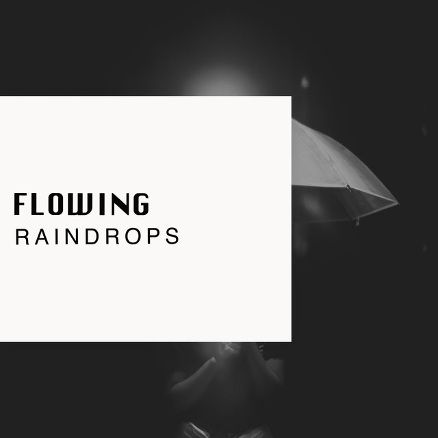 Flowing Raindrops