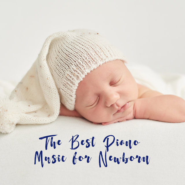 The Best Piano Music for Newborn