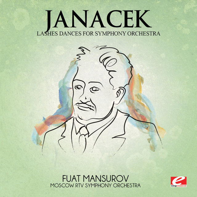 Janáček: Lashes Dances for Symphony Orchestra (Digitally Remastered)