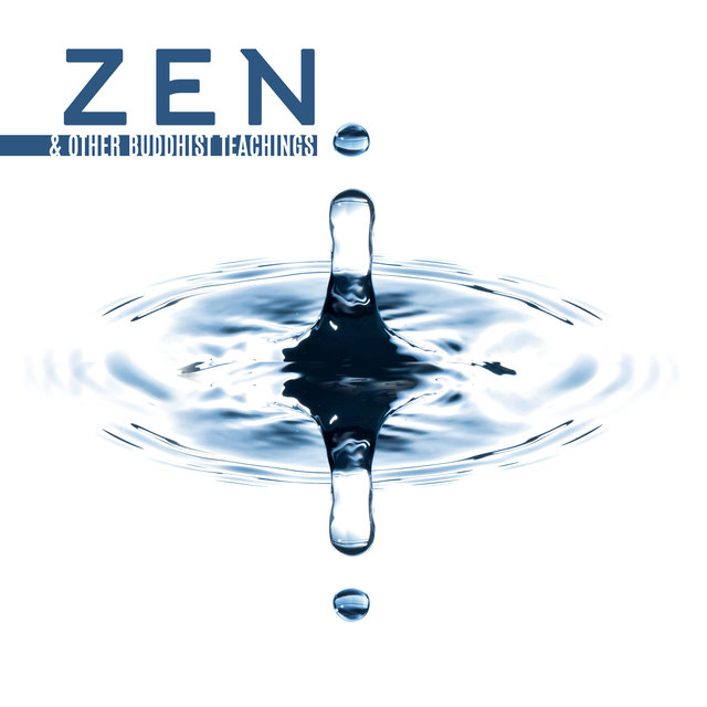 Zen & Other Buddhist Teachings - Meditation Music Zone, Music for Spiritual Awakening, Calm Down, Reduce Stress, Inner Harmony, Zen