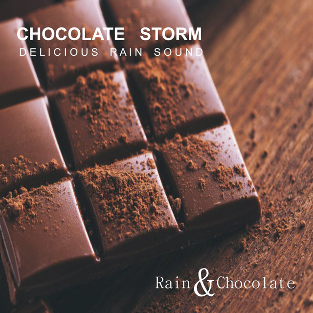 Chocolate Storm - Delicious Rain Sound