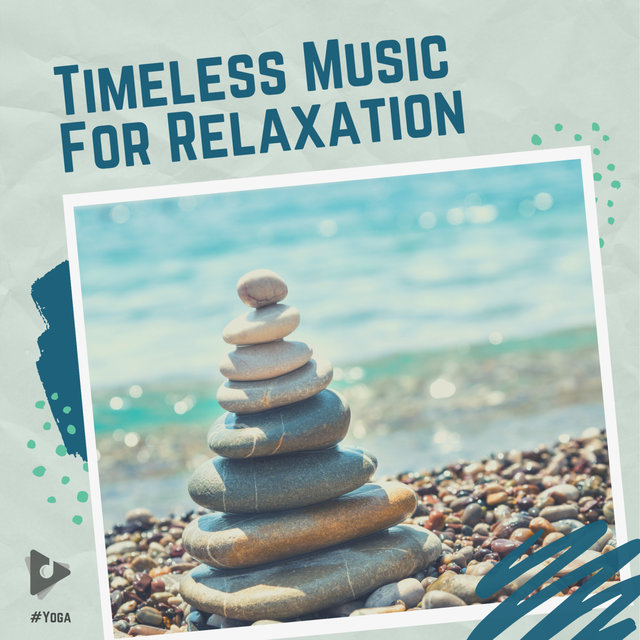 Timeless Music For Relaxation