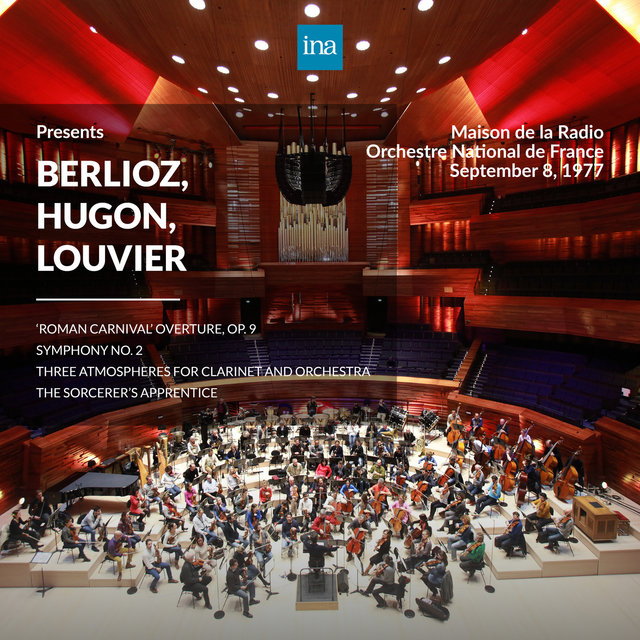 INA Presents: Berlioz, Hugon, Louvier by Orchestre National de France at the Maison de la Radio