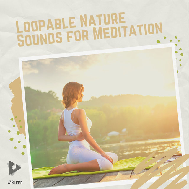 Loopable Nature Sounds for Meditation