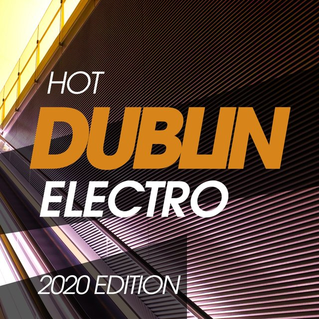 Hot Dublin Electro 2020 Edition