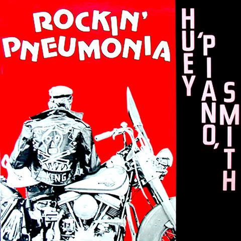 Huey piano Smith and the Rocking Pneumonia Blues