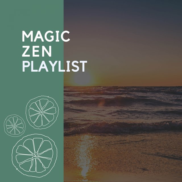 Magic Zen Playlist