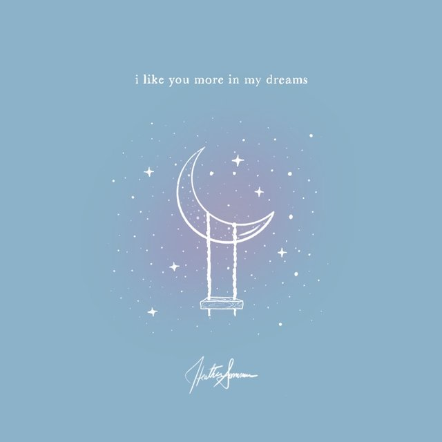 i like you more in my dreams