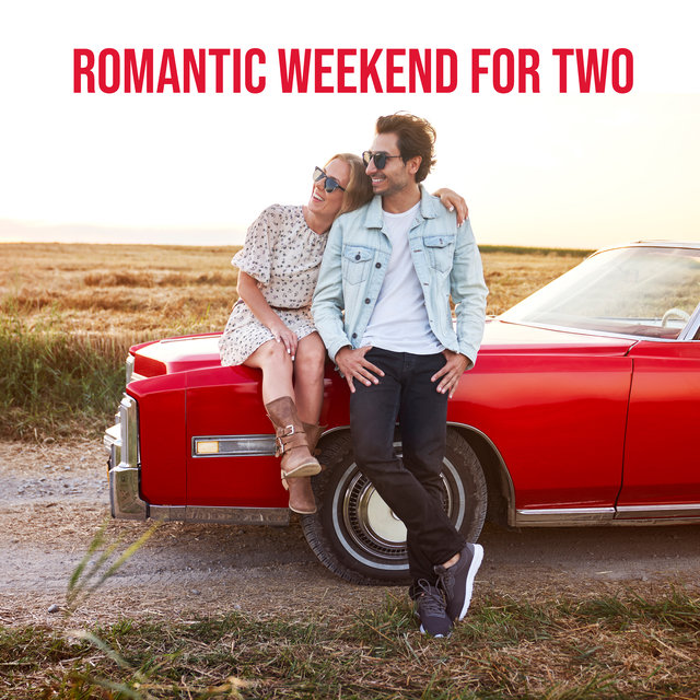 Romantic Weekend for Two - Smooth Jazz Music 2020