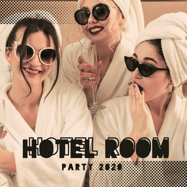 Hotel Room Party 2020