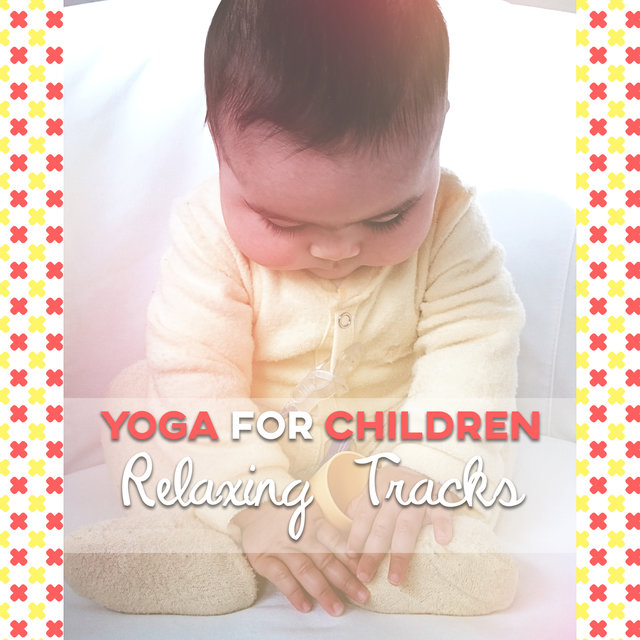 Yoga for Children - Relaxing Tracks: Relax Time, Natural Sounds, Deep Sleep, New Age Music, Meditation, Mantra Chanting, Zen Music, Zen Garden