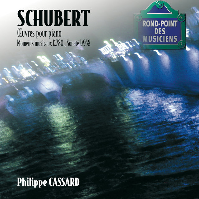 Schubert: Oeuvres pour piano / Moments musicaux D.780 / Sonate D.958