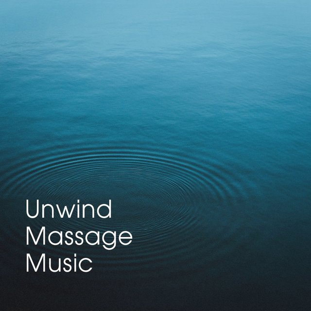 Unwind Massage Music