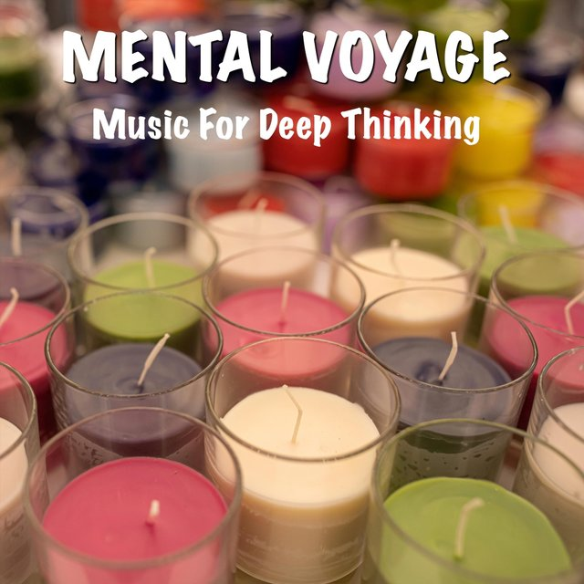 Mental Voyage Music for Deep Thinking
