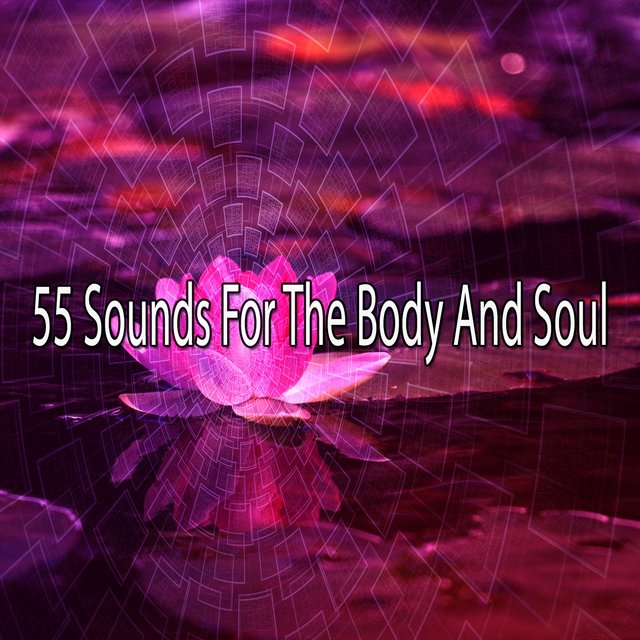 55 Sounds for the Body and Soul