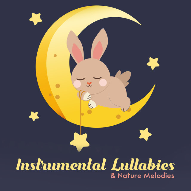 Instrumental Lullabies & Nature Melodies