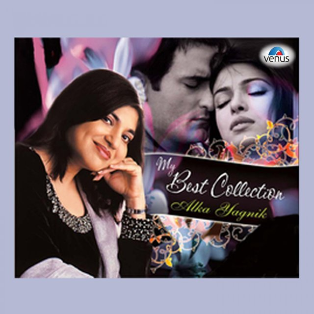 My Best Collection - Alka Yagnik
